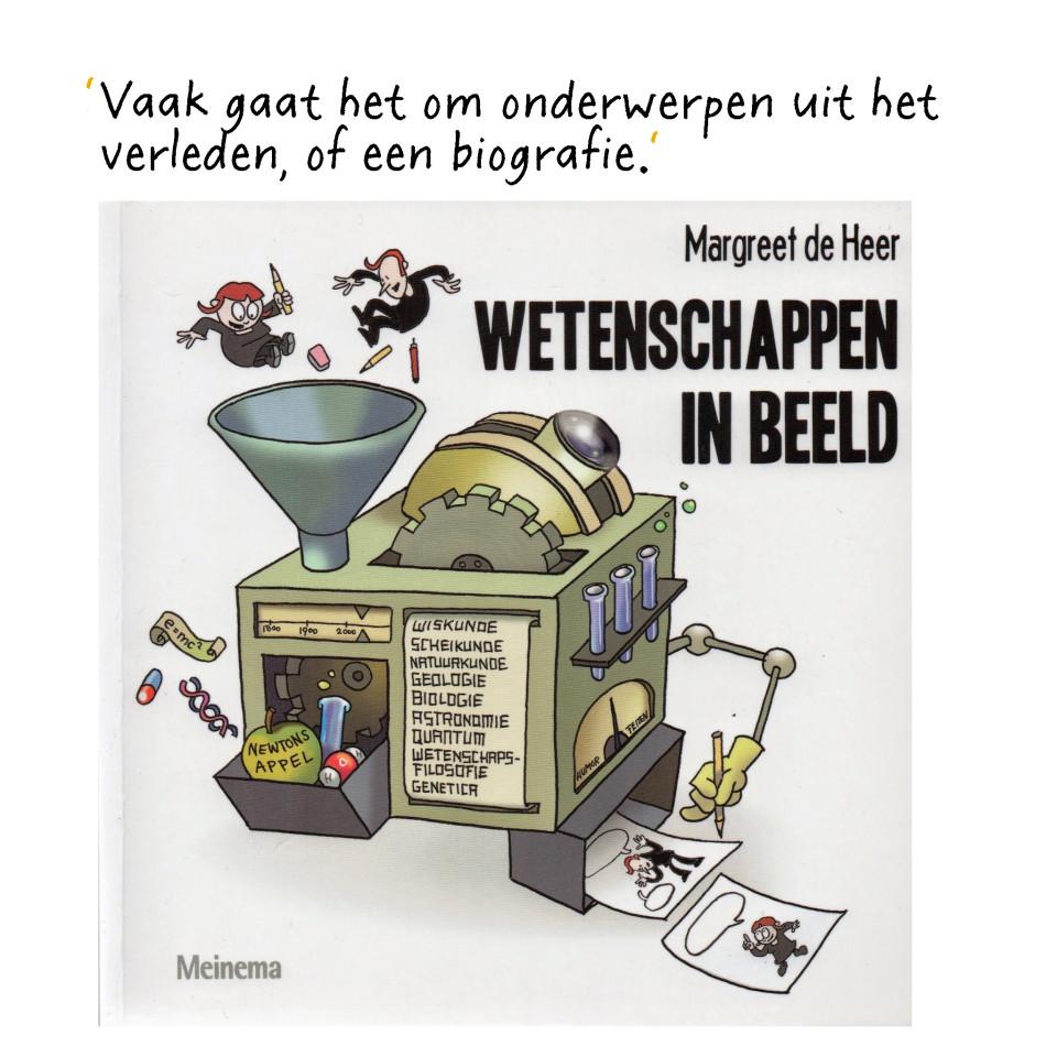 'Wetenschappen in beeld' van Margreet de Heer is uitgegeven door Meinema.