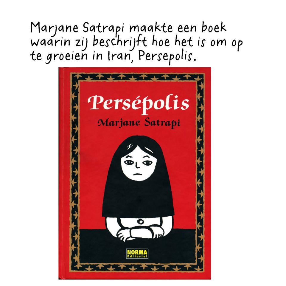 'Persepolis' is in het Nederlands uitgegeven door Atlas. Van het boek is ook een animatiefilm gemaakt.