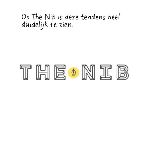 The Nib is 'political satire, journalism and non-fiction comics on what is going down in the world'. Zie www.thenib.com.